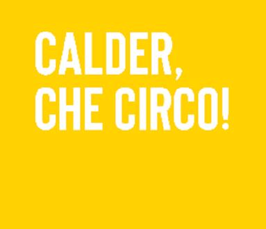 Calder, che circo!